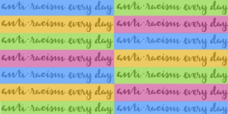 Anti-Racism Every Day BIPOC Activism Group tickets