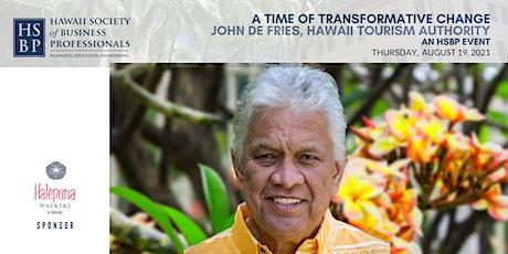 Transformative Change: Hawaii Tourism Authority with John De Fries tickets