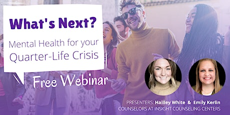 What's Next? Mental Health for Your Quarter-Life Crisis tickets