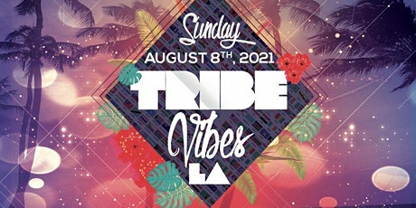 """""""TRIBE VIBES LA"""" The All New Afrobeats x Hip-Hop Island Experience! tickets"""