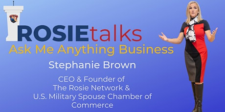 ROSIE Talks: Ask Stephanie Anything Business Edition tickets