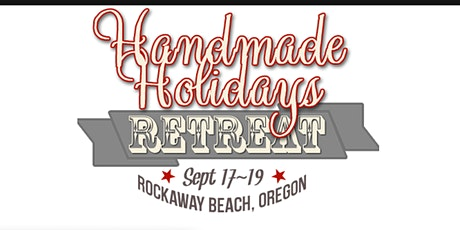 Handmade Holiday Retreat – Sept 17-19, 2021 tickets