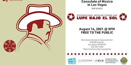 """International Mexican Cinema Day-""""Lupe Bajo El Sol"""" tickets"""