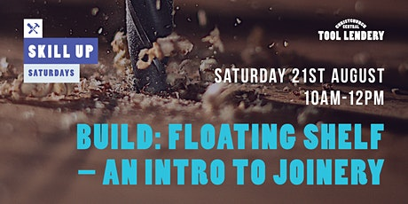 BUILD: Floating shelf - An intro to joinery skills tickets