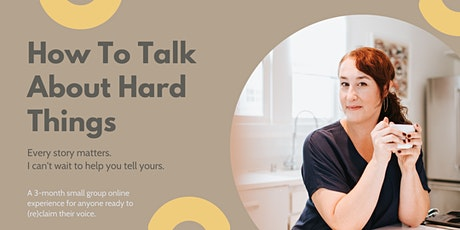 How To Talk About Hard Things (3-Month Small Group Experience) tickets