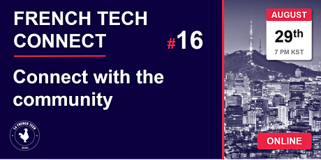 French Tech Connect 16 // Connect with the community tickets