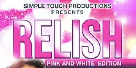 RELISH: PINK AND WHITE EDITION tickets