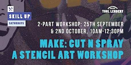 MAKE: Cut n Spray - A stencil art workshop tickets