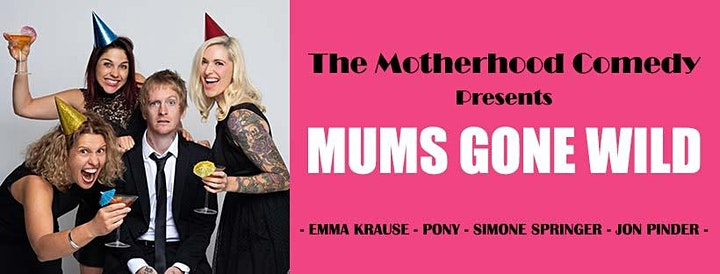 The Motherhood  Comedy presents - Mums Gone Wild image