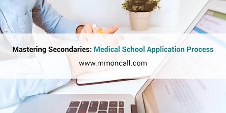 Mastering Secondaries: Medical School Application Process tickets