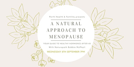 A Natural Approach to Menopause. Your Guide to Healthy Hormones After 40. tickets