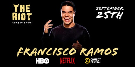 The Riot Comedy Show presents Francisco Ramos(Comedy Central, HBO, Netflix) tickets