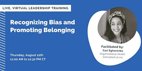 Recognizing Bias and Promoting Belonging tickets
