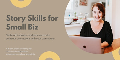 Story Skills for Small Biz (4-Part Small Group Workshop) tickets