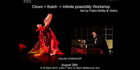 Clown+Butoh=Infinite possibility Workshop led by Fabio Motta &Yokko tickets