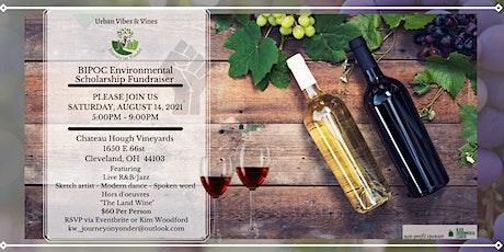 Urban Vibes & Vines BIPOC Environmental Scholarship Fundraiser tickets