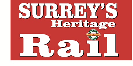FVHRS Sept 4th to Oct 9th Ride Surrey's  Heritage Rail to Sullivan Station. tickets