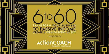 6 to 60: Transform Your Business to Passive Income (The Woodlands) tickets