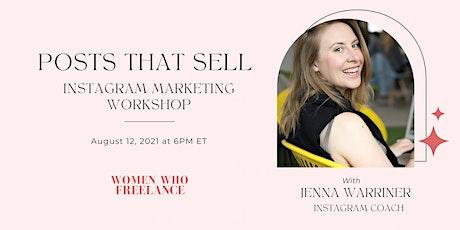 Posts That Sell - Instagram Marketing Workshop ft. Jenna Warriner tickets