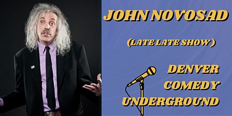 Friday Denver Comedy Underground: John Novosad (Late Late Show) tickets