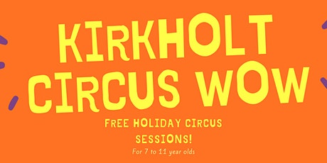 Kirkholt Circus WOW - FREE tickets