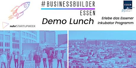 Business Builder Demo Lunch: Erlebe das Essener Inkubator Programm -Hybrid! billets