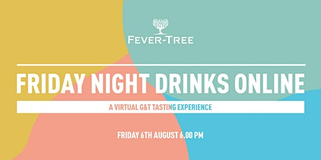 Fever-Tree Friday Night Drinks Online tickets