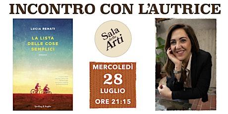 La lista delle cose semplici - di Lucia Renati - Incontro con l'autrice biglietti
