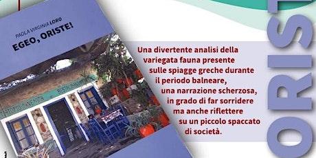 Presentazione del libro: Egeo, Oriste! di Paola Virginia Loro biglietti