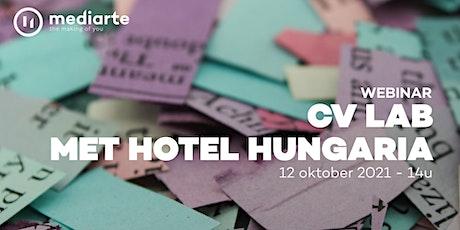 Webinar - CV Lab met Hotel Hungaria tickets