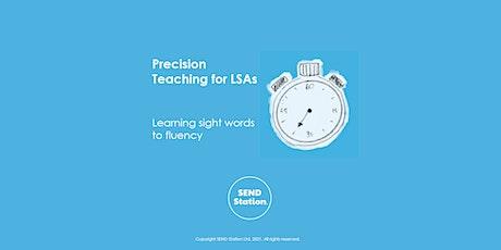Precision Teaching (LSAs) tickets