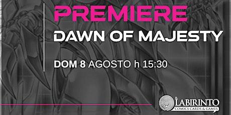 YGO! Dawn of Majesty PREMIERE! | Domenica 8 Agosto biglietti