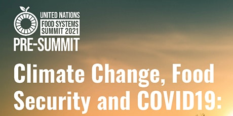Covid-19, Climate Change, and Food Security - Challenges and Opportunities tickets