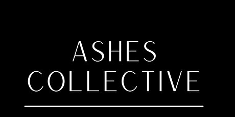 ASHES: JULY VIRTUAL EVENT tickets
