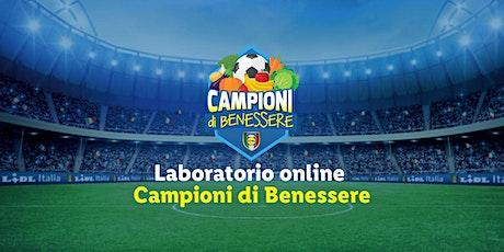 Laboratorio online Campioni di Benessere a.s. 2021/2022 biglietti