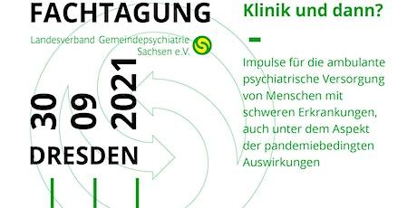 Fachtagung Landesverband Gemeindepsychiatrie Sachsen e. V.-Klinik und dann? Tickets