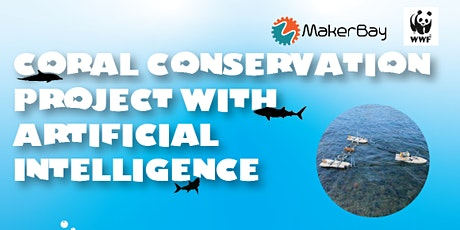 Coral Conservation Project with Artificial Intelligence (AI) tickets