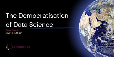 The Democratisation of Data Science tickets