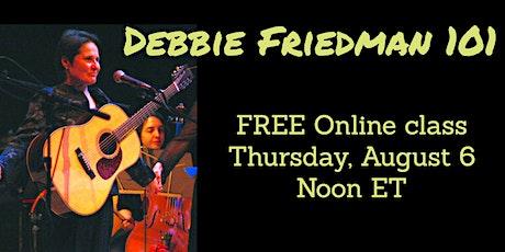 Debbie Friedman 101: FREE online class tickets