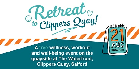 Retreat to Clippers Quay tickets