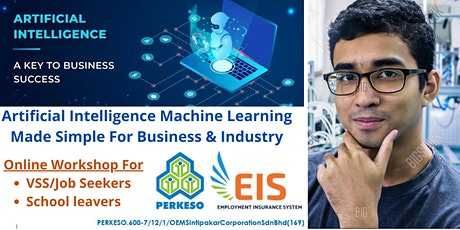 A.I. Machine Learning Made Simple For Business & Industry (PERKESO EIS) tickets