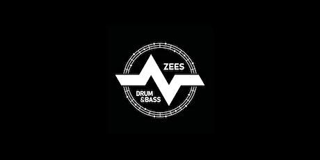 ZEES  Drum & Bass - Music Hall Tickets