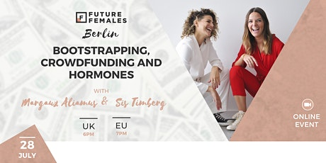 Bootstrapping, Crowdfunding and Hormones | Future Females Berlin tickets