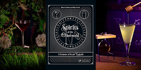 Spirits of the Otherworld: Cocktail Book Launch at The Last Tuesday Society tickets