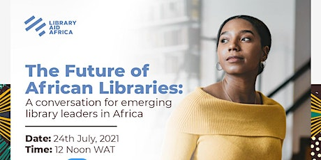 The Future of African Libraries:A conversation for emerging library leaders tickets