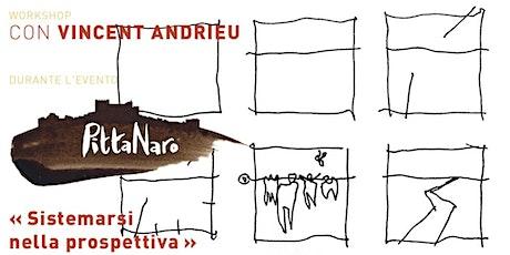 Workshop: Sistemarsi nella prospettiva con Vincent Andrieu biglietti