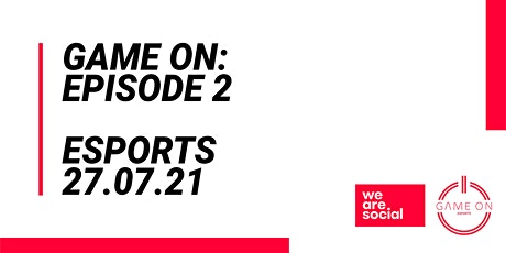 Game On Episode 2: Esports tickets