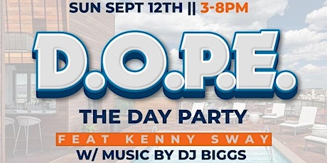 The A-List Of Ent/Luxury Rooftop Ent Presents D.O.P.E. THE DAY PARTY tickets