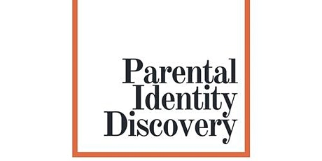 Parental Identity Discovery™ tickets