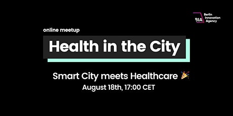Health in the City Online Meetup — Smart City meets Healthcare tickets